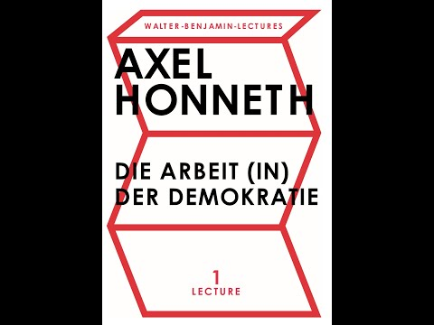 """Axel Honneth on """"The Working Sovereign"""" Walter-Benjamin-Lectures 2021 (Day 1)"""