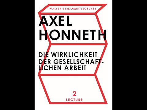 """Axel Honneth on """"The Working Sovereign"""" Walter-Benjamin-Lectures 2021 (Day 2)"""