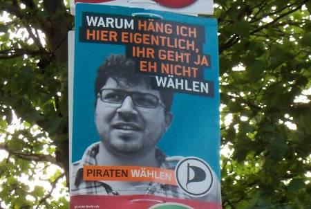 Warum hänge ich hier eigentlich? - Wahlplakat der Piraten